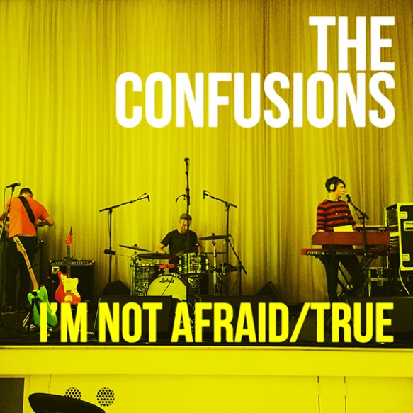 The Confusions - I'm Not Afraid & True 600